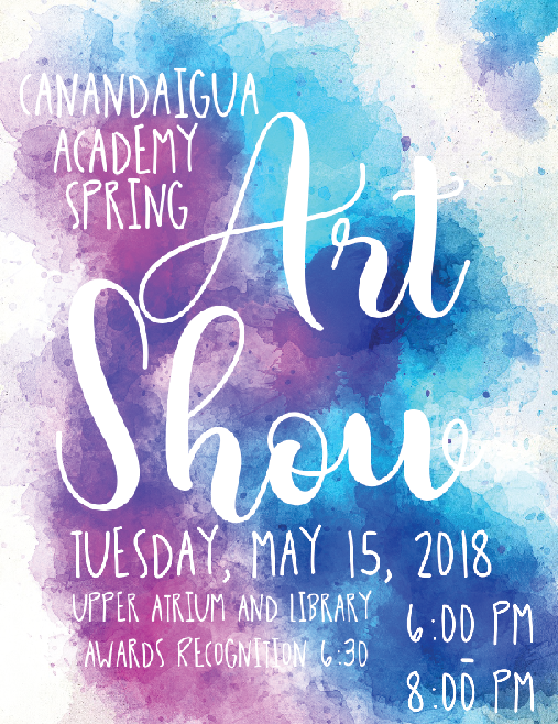 canandaigua academy spring art show tuesday may 15 2018 upper atrium and library 6 pm - 8 pm awards recognition 6:30